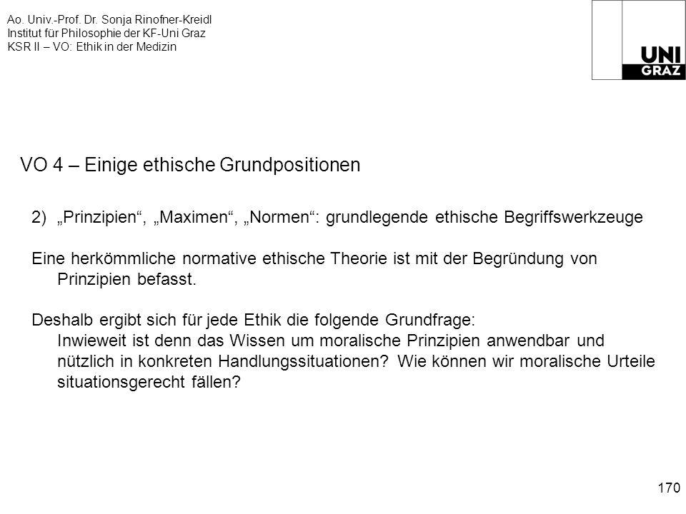 Ao. Univ.-Prof. Dr. Sonja Rinofner-Kreidl Institut für Philosophie der KF-Uni Graz KSR II – VO: Ethik in der Medizin 170 VO 4 – Einige ethische Grundp