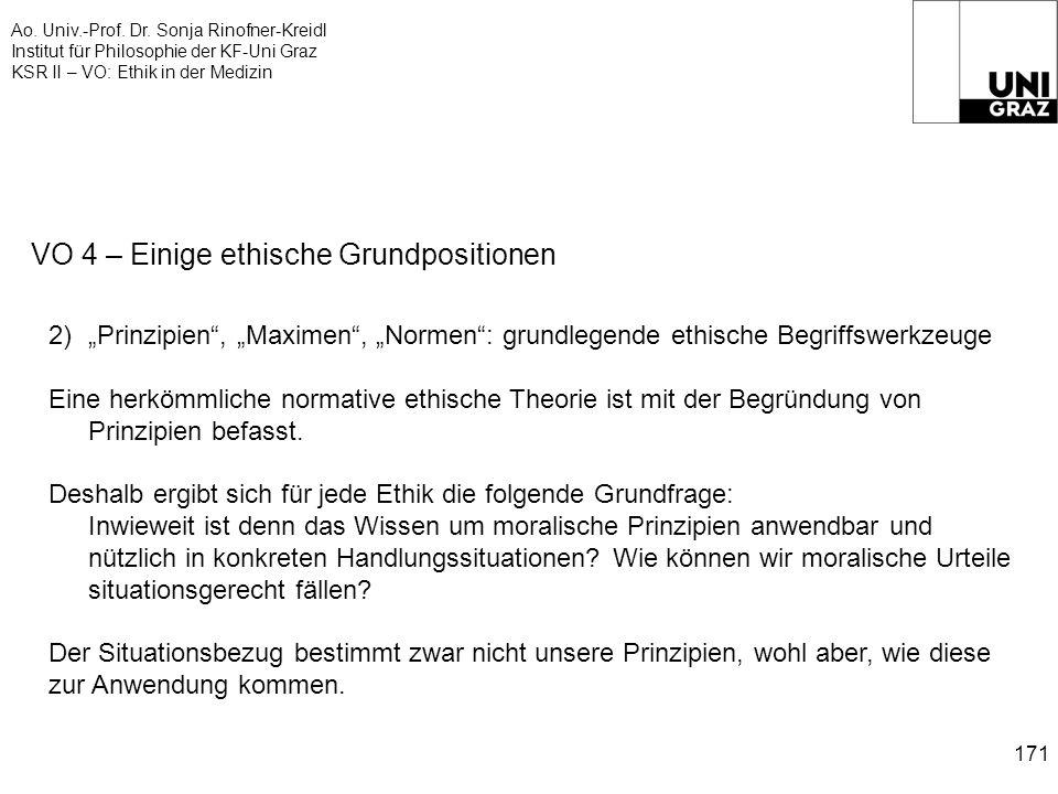Ao. Univ.-Prof. Dr. Sonja Rinofner-Kreidl Institut für Philosophie der KF-Uni Graz KSR II – VO: Ethik in der Medizin 171 VO 4 – Einige ethische Grundp