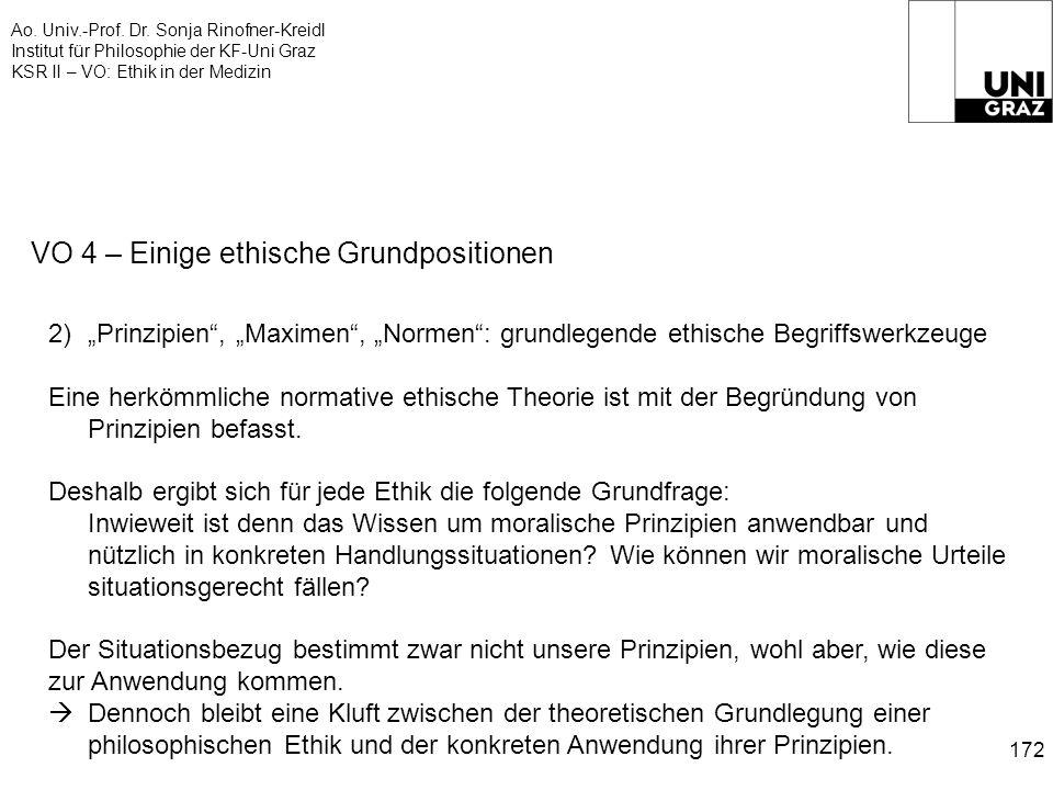 Ao. Univ.-Prof. Dr. Sonja Rinofner-Kreidl Institut für Philosophie der KF-Uni Graz KSR II – VO: Ethik in der Medizin 172 VO 4 – Einige ethische Grundp