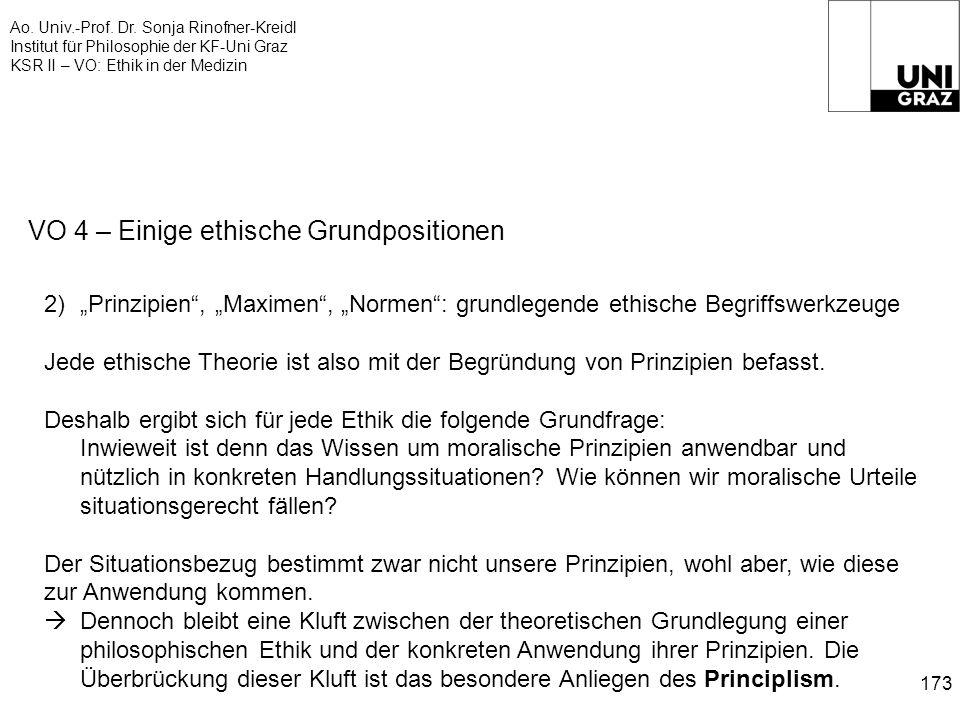 Ao. Univ.-Prof. Dr. Sonja Rinofner-Kreidl Institut für Philosophie der KF-Uni Graz KSR II – VO: Ethik in der Medizin 173 VO 4 – Einige ethische Grundp