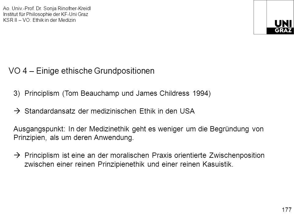 Ao. Univ.-Prof. Dr. Sonja Rinofner-Kreidl Institut für Philosophie der KF-Uni Graz KSR II – VO: Ethik in der Medizin 177 VO 4 – Einige ethische Grundp