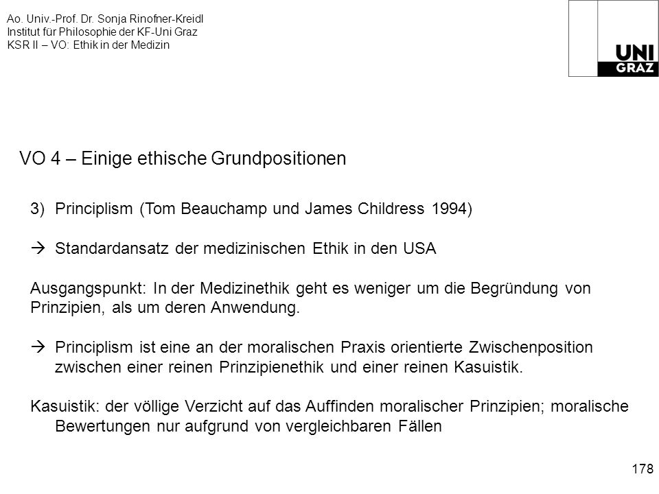 Ao. Univ.-Prof. Dr. Sonja Rinofner-Kreidl Institut für Philosophie der KF-Uni Graz KSR II – VO: Ethik in der Medizin 178 VO 4 – Einige ethische Grundp
