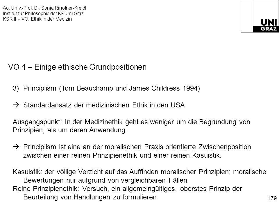 Ao. Univ.-Prof. Dr. Sonja Rinofner-Kreidl Institut für Philosophie der KF-Uni Graz KSR II – VO: Ethik in der Medizin 179 VO 4 – Einige ethische Grundp