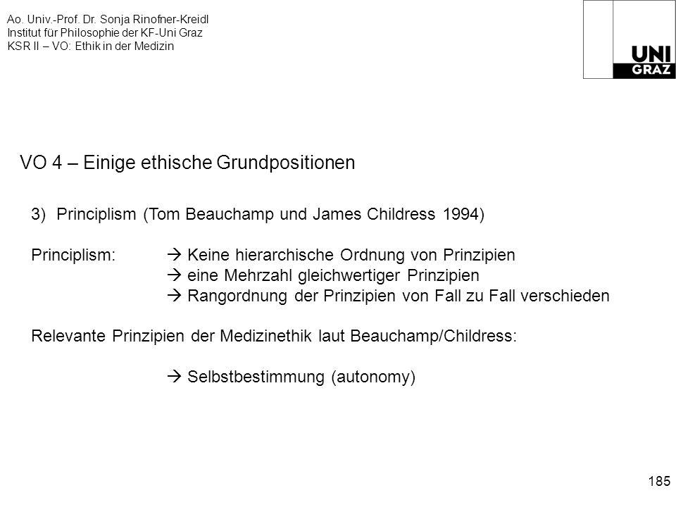 Ao. Univ.-Prof. Dr. Sonja Rinofner-Kreidl Institut für Philosophie der KF-Uni Graz KSR II – VO: Ethik in der Medizin 185 VO 4 – Einige ethische Grundp
