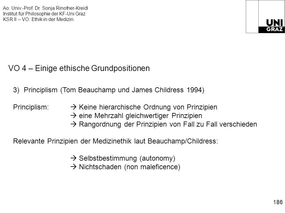 Ao. Univ.-Prof. Dr. Sonja Rinofner-Kreidl Institut für Philosophie der KF-Uni Graz KSR II – VO: Ethik in der Medizin 186 VO 4 – Einige ethische Grundp
