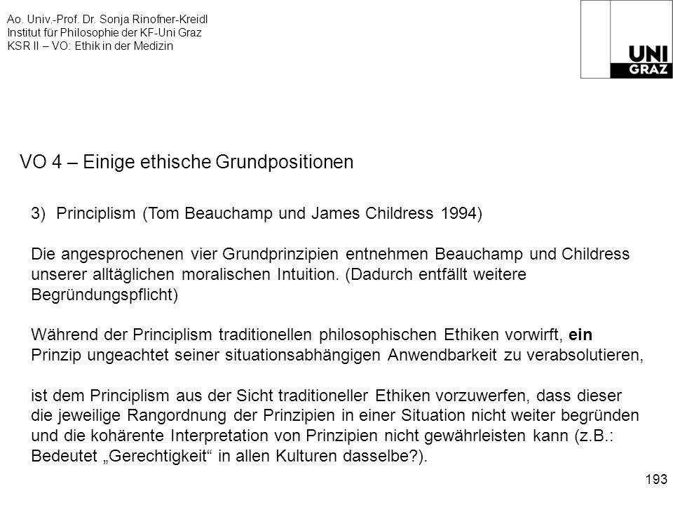 Ao. Univ.-Prof. Dr. Sonja Rinofner-Kreidl Institut für Philosophie der KF-Uni Graz KSR II – VO: Ethik in der Medizin 193 VO 4 – Einige ethische Grundp