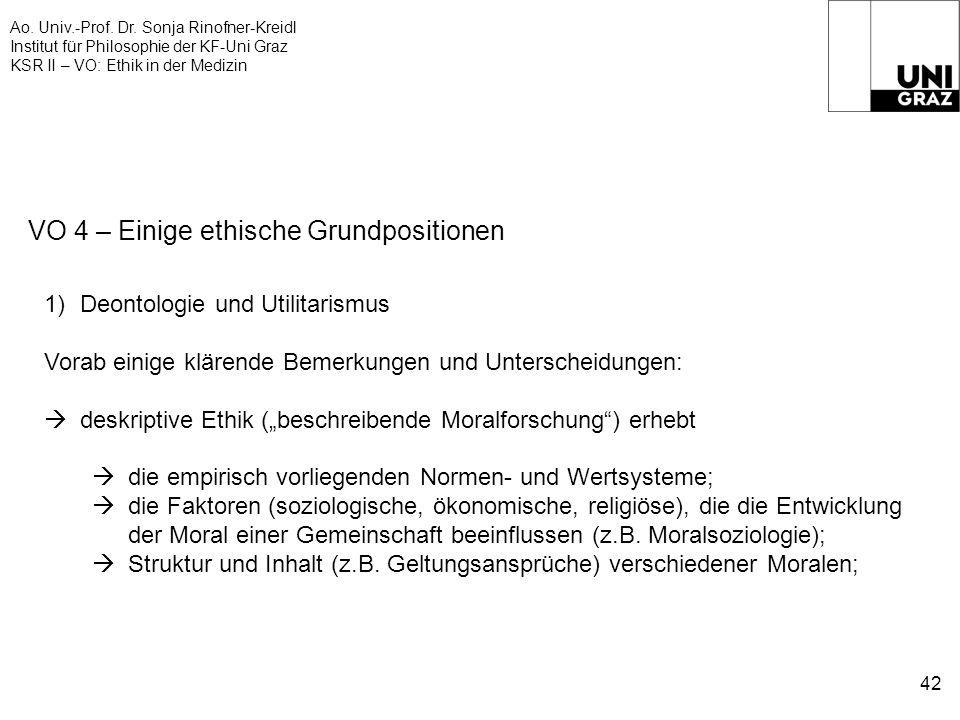 Ao. Univ.-Prof. Dr. Sonja Rinofner-Kreidl Institut für Philosophie der KF-Uni Graz KSR II – VO: Ethik in der Medizin 42 VO 4 – Einige ethische Grundpo