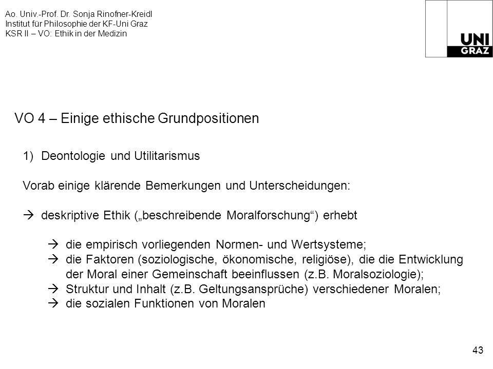 Ao. Univ.-Prof. Dr. Sonja Rinofner-Kreidl Institut für Philosophie der KF-Uni Graz KSR II – VO: Ethik in der Medizin 43 VO 4 – Einige ethische Grundpo