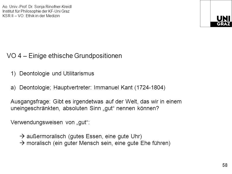 Ao. Univ.-Prof. Dr. Sonja Rinofner-Kreidl Institut für Philosophie der KF-Uni Graz KSR II – VO: Ethik in der Medizin 58 VO 4 – Einige ethische Grundpo
