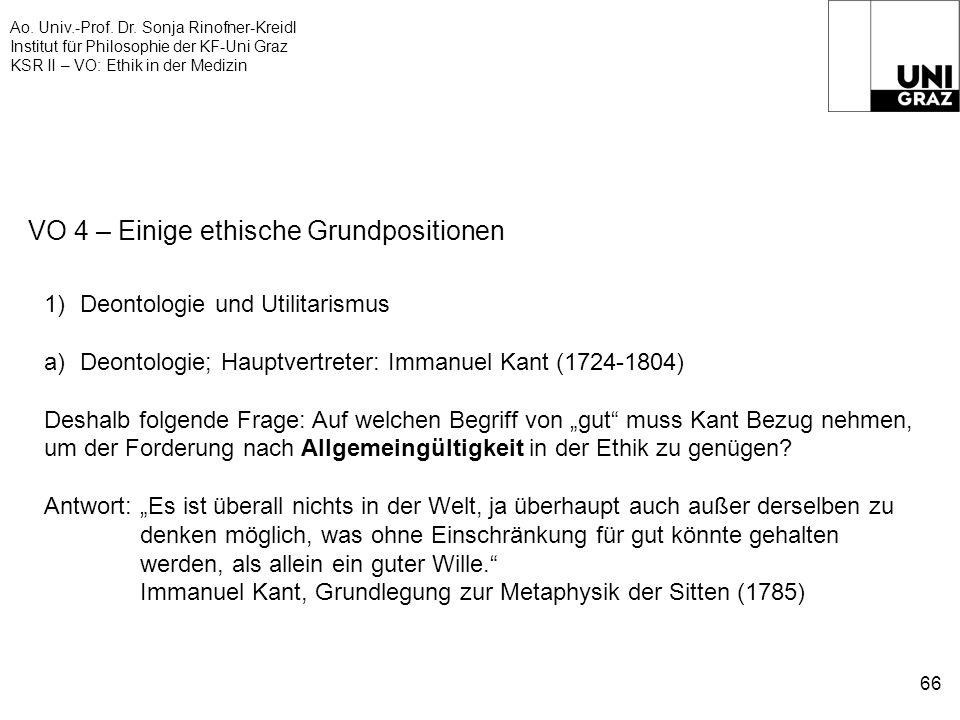 Ao. Univ.-Prof. Dr. Sonja Rinofner-Kreidl Institut für Philosophie der KF-Uni Graz KSR II – VO: Ethik in der Medizin 66 VO 4 – Einige ethische Grundpo