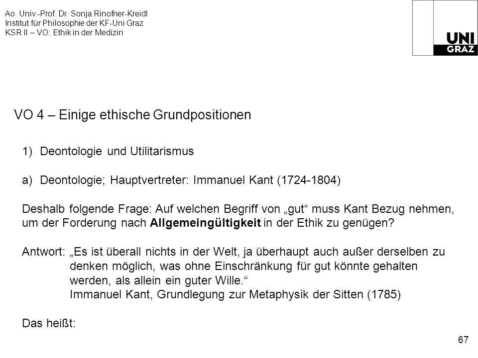 Ao. Univ.-Prof. Dr. Sonja Rinofner-Kreidl Institut für Philosophie der KF-Uni Graz KSR II – VO: Ethik in der Medizin 67 VO 4 – Einige ethische Grundpo