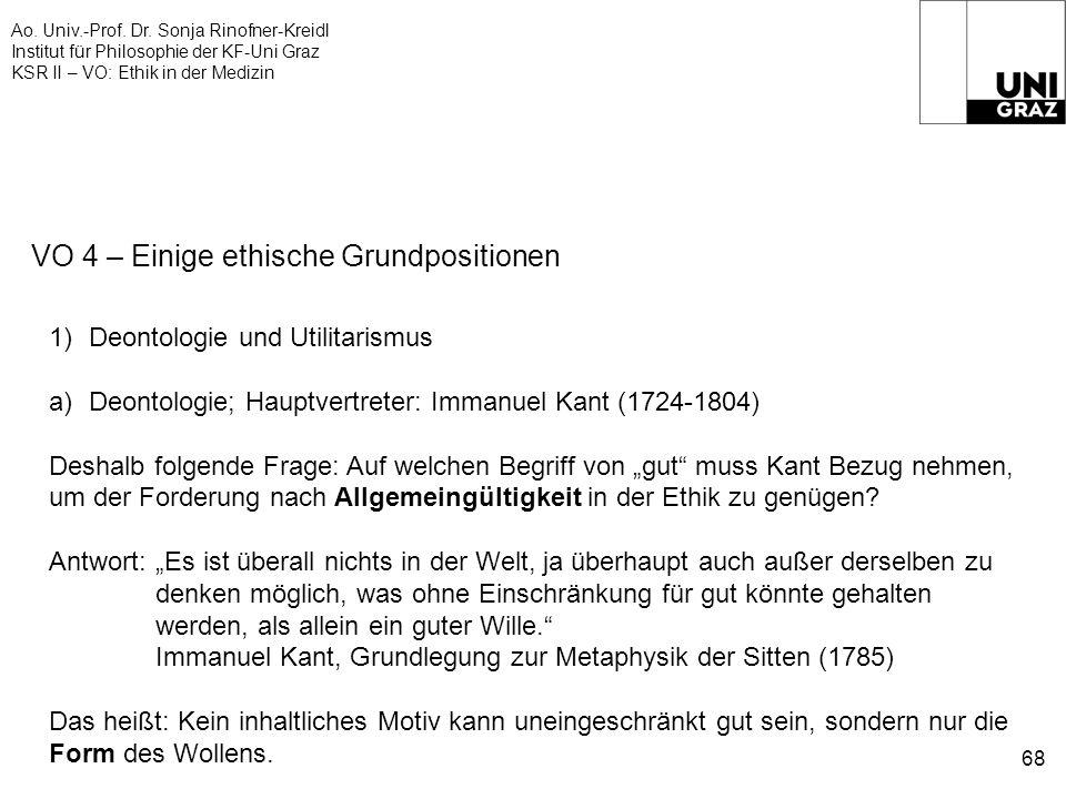 Ao. Univ.-Prof. Dr. Sonja Rinofner-Kreidl Institut für Philosophie der KF-Uni Graz KSR II – VO: Ethik in der Medizin 68 VO 4 – Einige ethische Grundpo