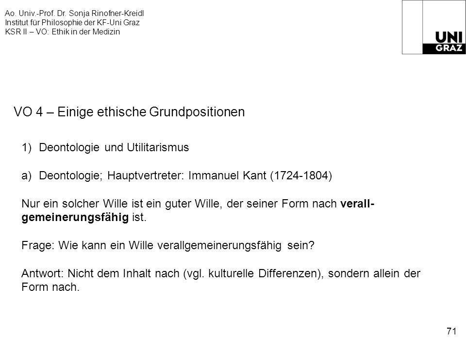 Ao. Univ.-Prof. Dr. Sonja Rinofner-Kreidl Institut für Philosophie der KF-Uni Graz KSR II – VO: Ethik in der Medizin 71 VO 4 – Einige ethische Grundpo