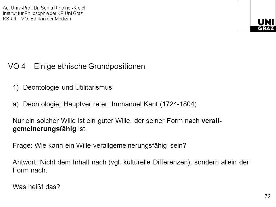 Ao. Univ.-Prof. Dr. Sonja Rinofner-Kreidl Institut für Philosophie der KF-Uni Graz KSR II – VO: Ethik in der Medizin 72 VO 4 – Einige ethische Grundpo