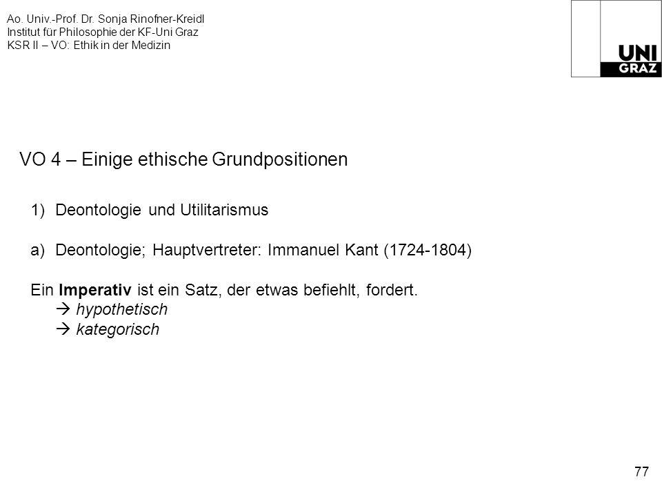 Ao. Univ.-Prof. Dr. Sonja Rinofner-Kreidl Institut für Philosophie der KF-Uni Graz KSR II – VO: Ethik in der Medizin 77 VO 4 – Einige ethische Grundpo