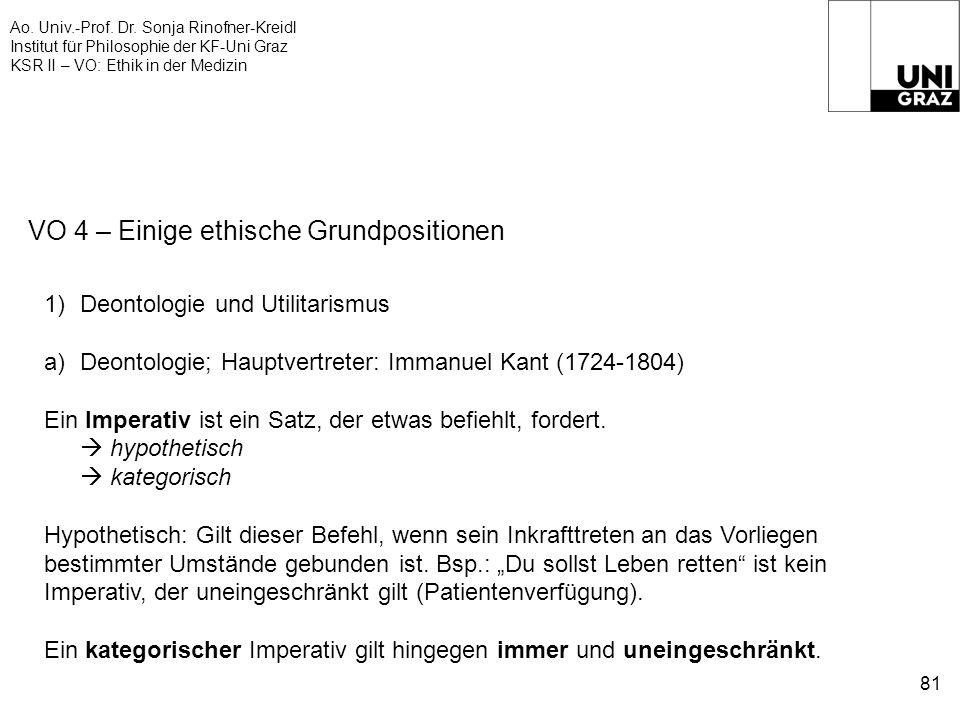 Ao. Univ.-Prof. Dr. Sonja Rinofner-Kreidl Institut für Philosophie der KF-Uni Graz KSR II – VO: Ethik in der Medizin 81 VO 4 – Einige ethische Grundpo