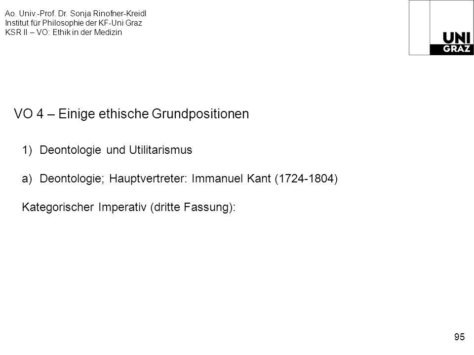 Ao. Univ.-Prof. Dr. Sonja Rinofner-Kreidl Institut für Philosophie der KF-Uni Graz KSR II – VO: Ethik in der Medizin 95 VO 4 – Einige ethische Grundpo