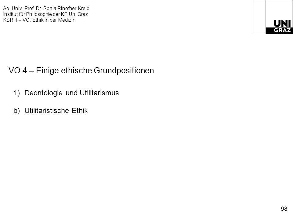 Ao. Univ.-Prof. Dr. Sonja Rinofner-Kreidl Institut für Philosophie der KF-Uni Graz KSR II – VO: Ethik in der Medizin 98 VO 4 – Einige ethische Grundpo