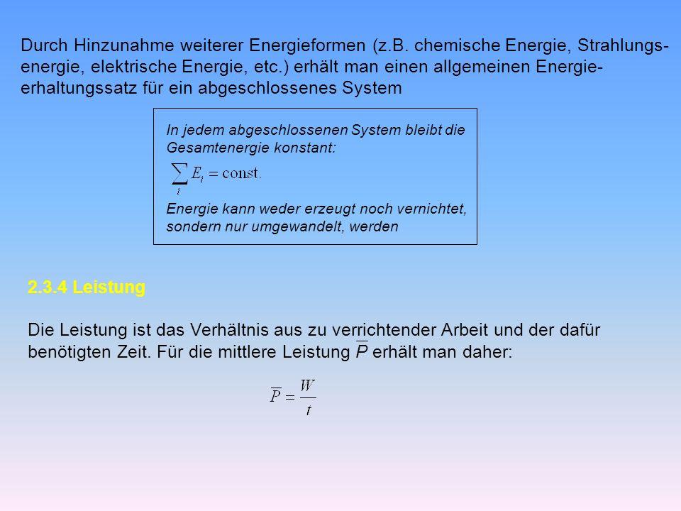 Durch Hinzunahme weiterer Energieformen (z.B.