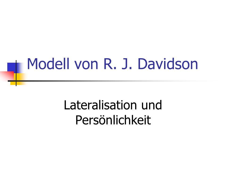 Modell von R. J. Davidson Lateralisation und Persönlichkeit