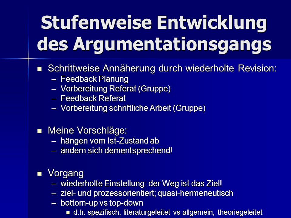 Argumentationsgang: Evaluationskriterien –vollständig, verständlich, präzis.