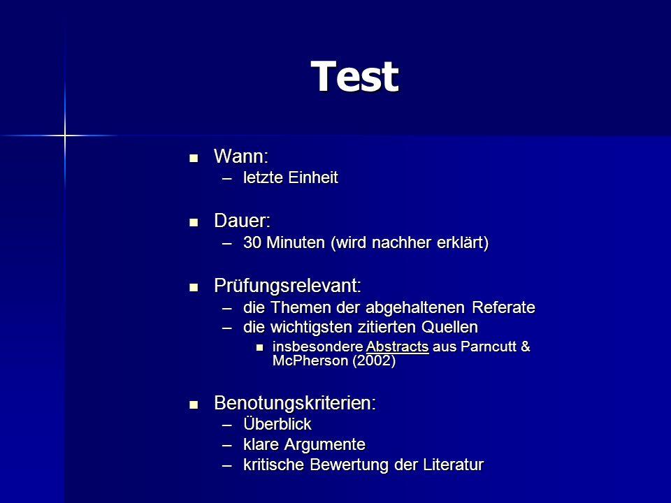 Test Wann: Wann: –letzte Einheit Dauer: Dauer: –30 Minuten (wird nachher erklärt) Prüfungsrelevant: Prüfungsrelevant: –die Themen der abgehaltenen Ref