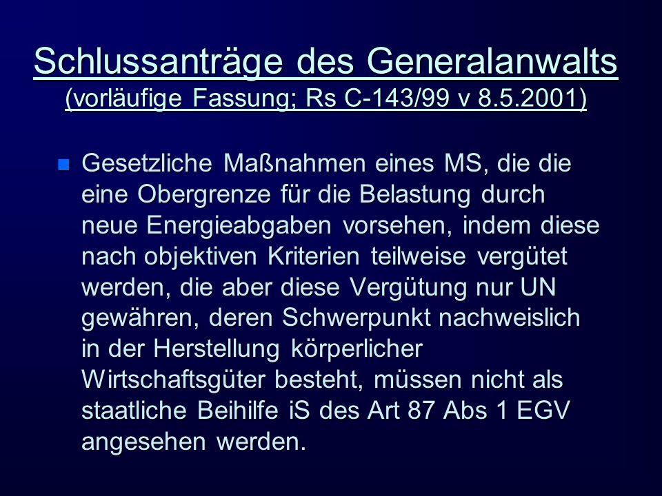 Schlussanträge des Generalanwalts (vorläufige Fassung; Rs C-143/99 v 8.5.2001) n Gesetzliche Maßnahmen eines MS, die die eine Obergrenze für die Belas