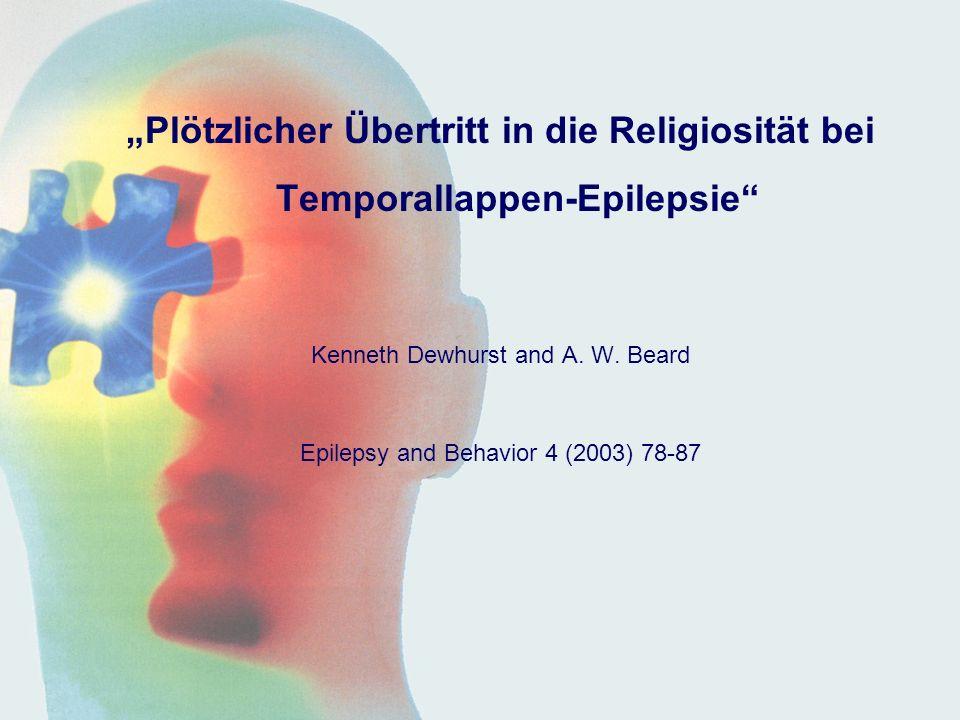 Plötzlicher Übertritt in die Religiosität bei Temporallappen-Epilepsie Kenneth Dewhurst and A.