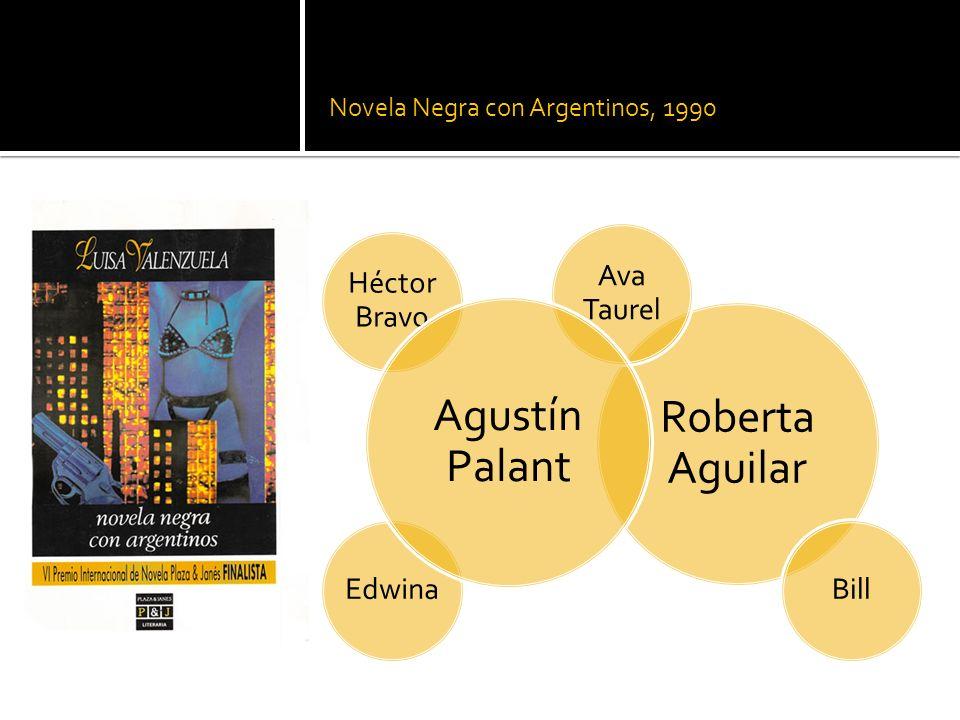 Novela Negra con Argentinos, 1990 Roberta Aguilar Ava Taurel BillEdwina Héctor Bravo Agustín Palant