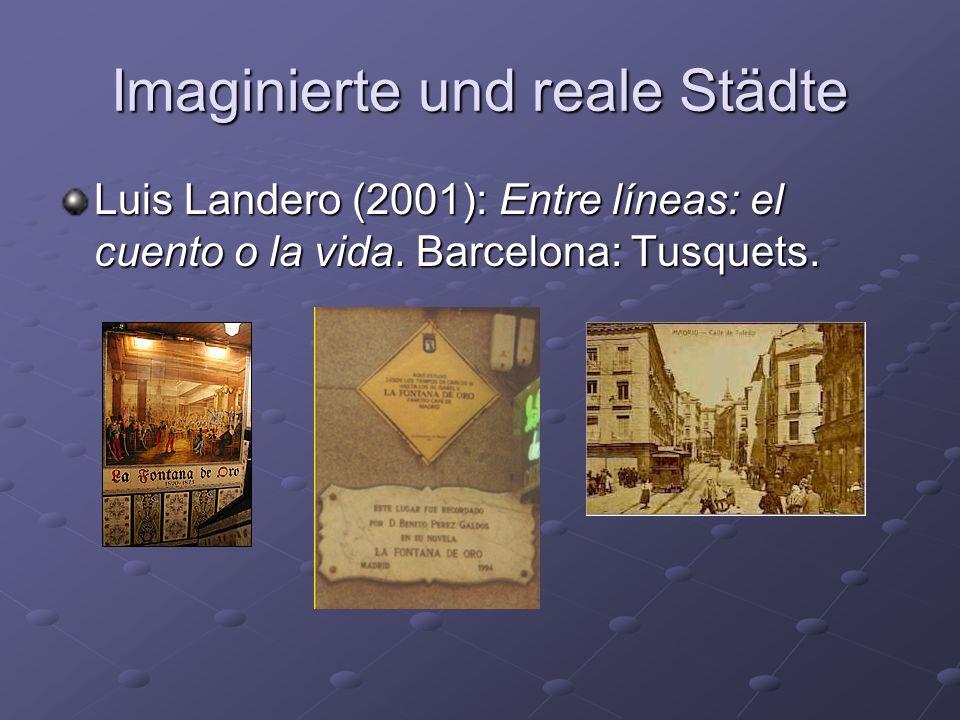 Imaginierte und reale Städte Luis Landero (2001): Entre líneas: el cuento o la vida.