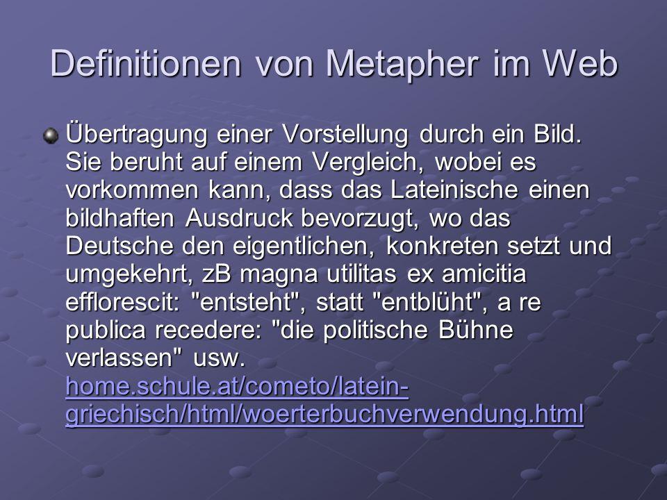 Definitionen von Metapher im Web Übertragung einer Vorstellung durch ein Bild.