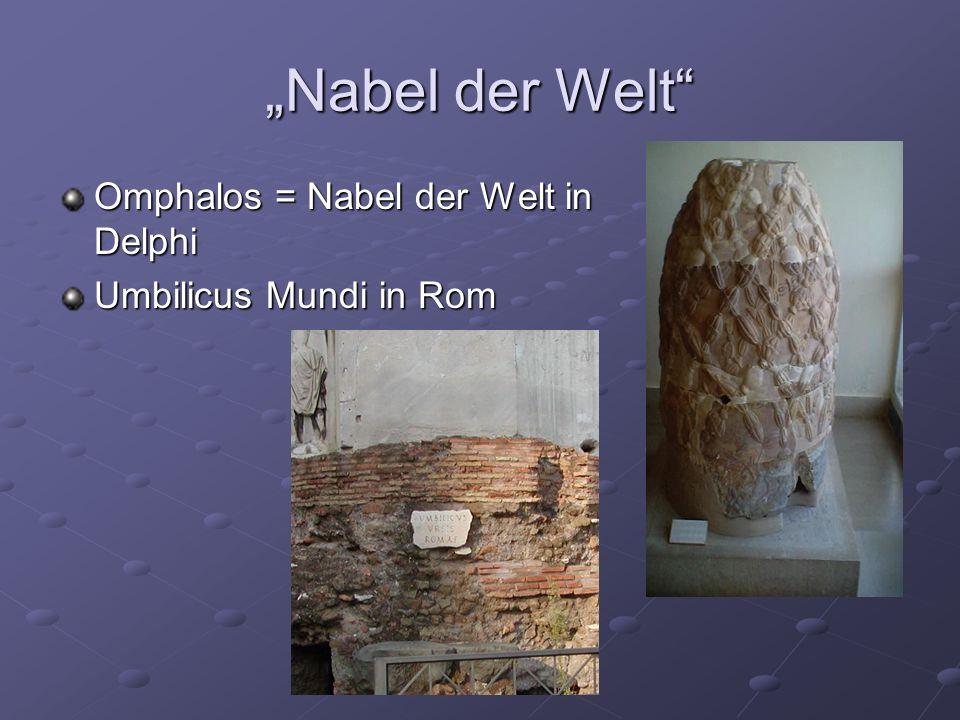 Nabel der Welt Omphalos = Nabel der Welt in Delphi Umbilicus Mundi in Rom
