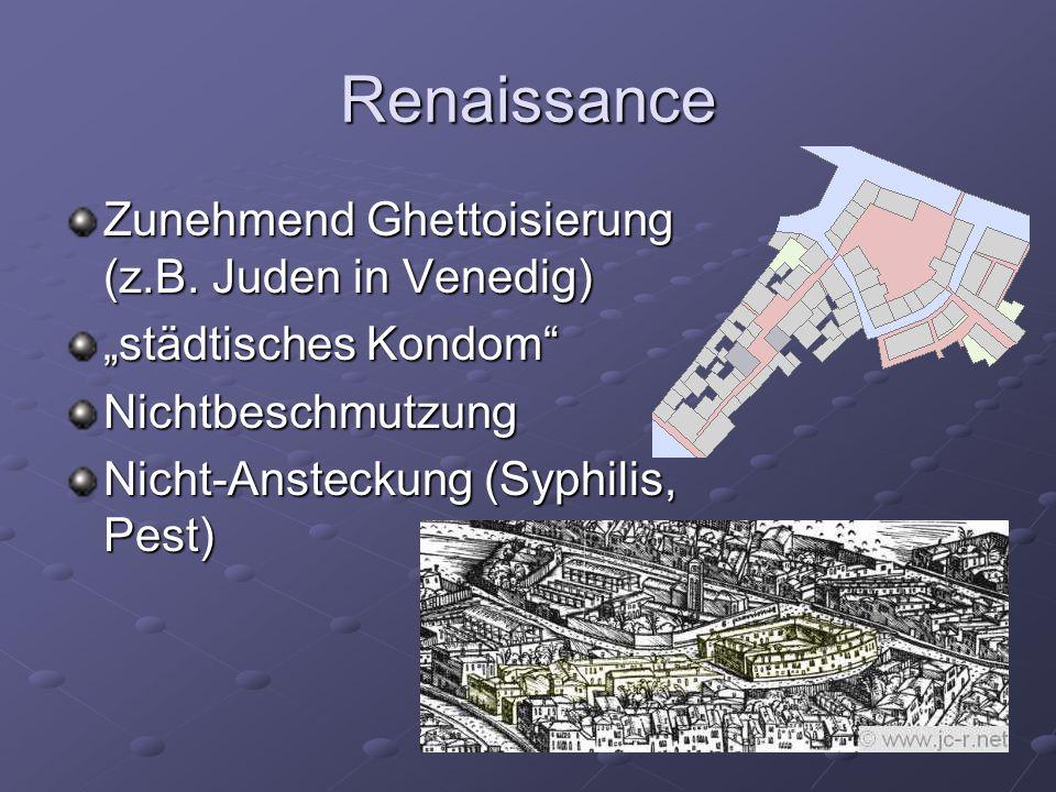 Renaissance Zunehmend Ghettoisierung (z.B.
