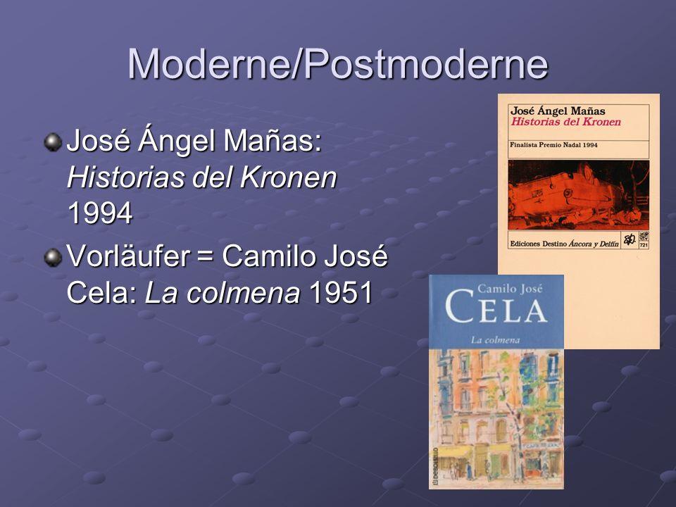 Moderne/Postmoderne José Ángel Mañas: Historias del Kronen 1994 Vorläufer = Camilo José Cela: La colmena 1951