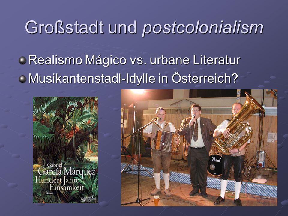 Großstadt und postcolonialism Realismo Mágico vs.