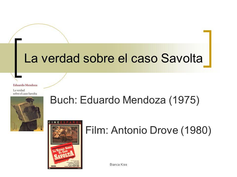 Bianca Kiss La verdad sobre el caso Savolta Buch: Eduardo Mendoza (1975) Film: Antonio Drove (1980)