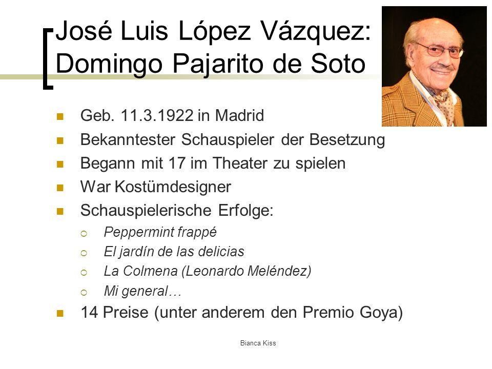 Bianca Kiss José Luis López Vázquez: Domingo Pajarito de Soto Geb.