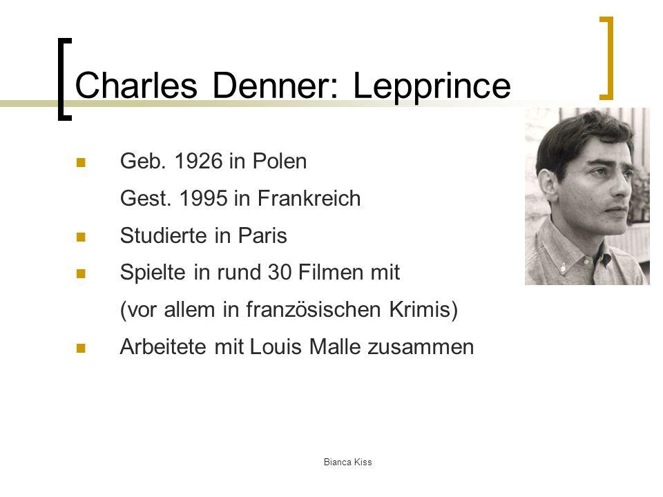 Bianca Kiss Charles Denner: Lepprince Geb. 1926 in Polen Gest.