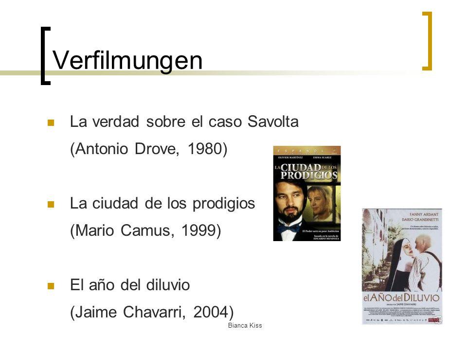 Bianca Kiss Verfilmungen La verdad sobre el caso Savolta (Antonio Drove, 1980) La ciudad de los prodigios (Mario Camus, 1999) El año del diluvio (Jaime Chavarri, 2004)