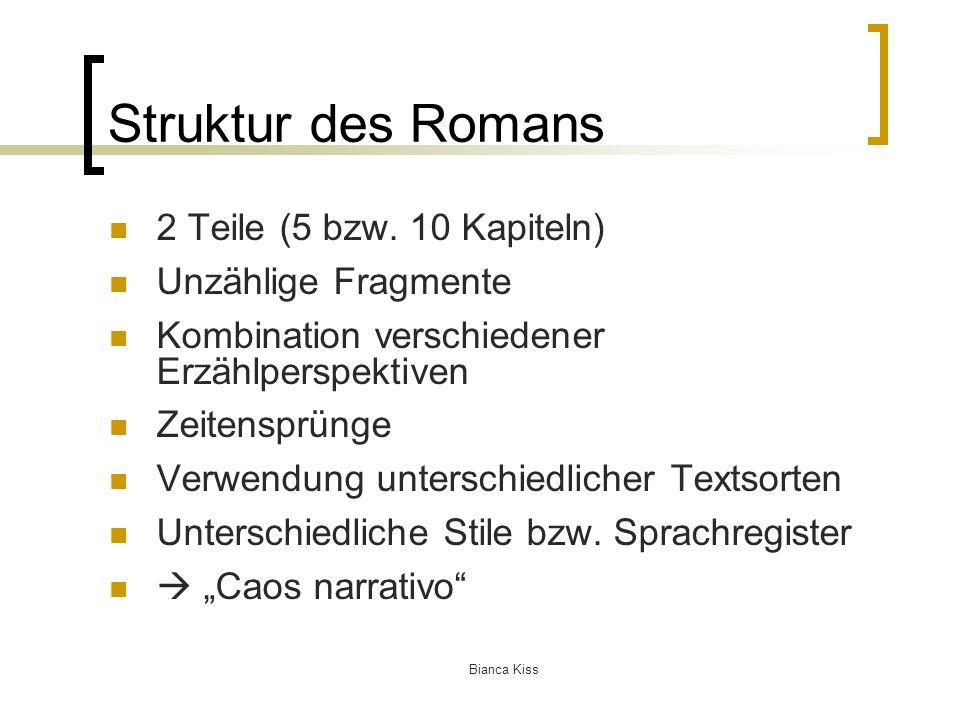 Bianca Kiss Struktur des Romans 2 Teile (5 bzw.