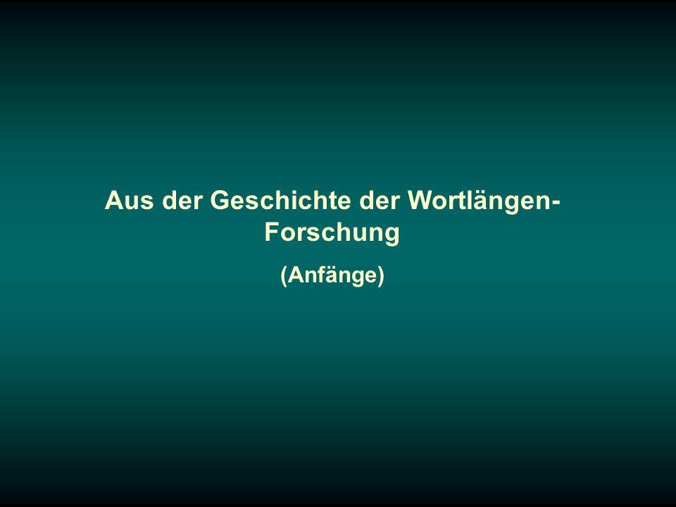 Aus der Geschichte der Wortlängen- Forschung (Anfänge)