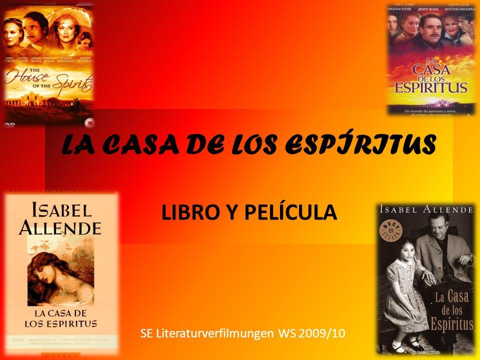 LA CASA DE LOS ESPÍRITUS LIBRO Y PELÍCULA SE Literaturverfilmungen WS 2009/10
