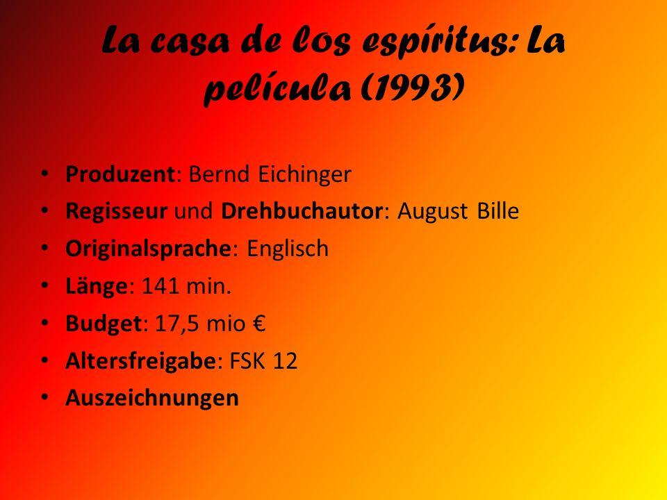 La casa de los espíritus: La película (1993) Produzent: Bernd Eichinger Regisseur und Drehbuchautor: August Bille Originalsprache: Englisch Länge: 141