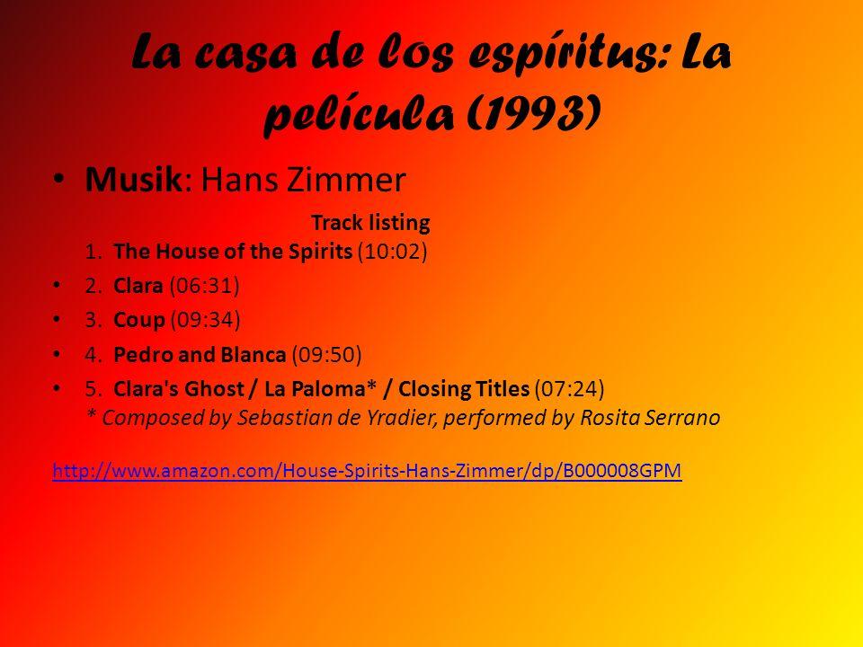 La casa de los espíritus: La película (1993) Musik: Hans Zimmer Track listing 1. The House of the Spirits (10:02) 2. Clara (06:31) 3. Coup (09:34) 4.