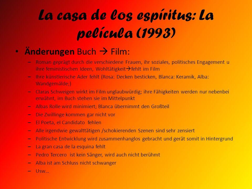 La casa de los espíritus: La película (1993) Änderungen Buch Film: – Roman geprägt durch die verschiedene Frauen, ihr soziales, politisches Engagement