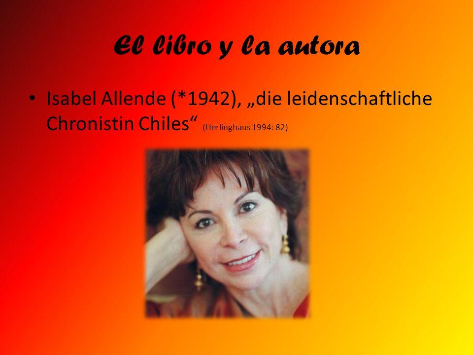 El libro y la autora Isabel Allende (*1942), die leidenschaftliche Chronistin Chiles (Herlinghaus 1994: 82)