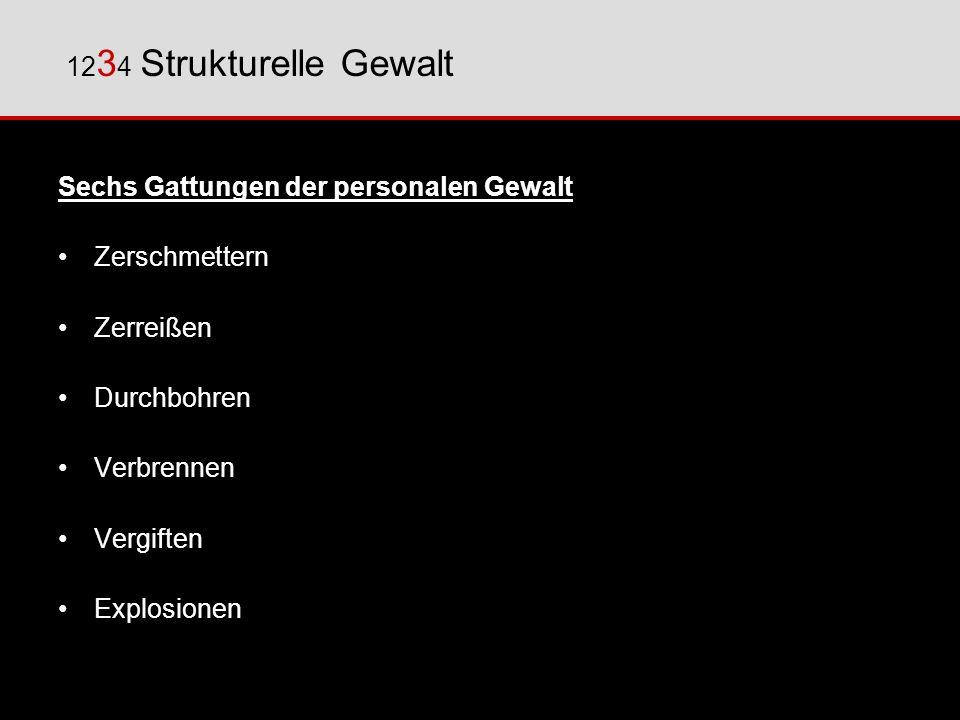 Zentrale Begriffe der Gesellschaftsstruktur nach Galtung Akteur System Struktur Rang Ebene 12 3 4 Strukturelle Gewalt