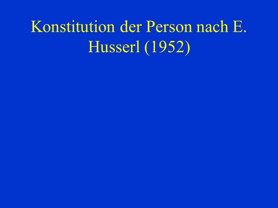 Konstitution der Person nach E. Husserl (1952)