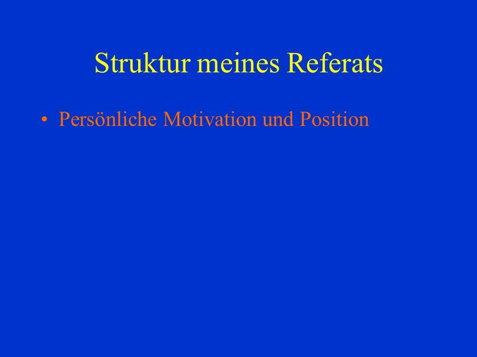 Persönliche Motivation und Position