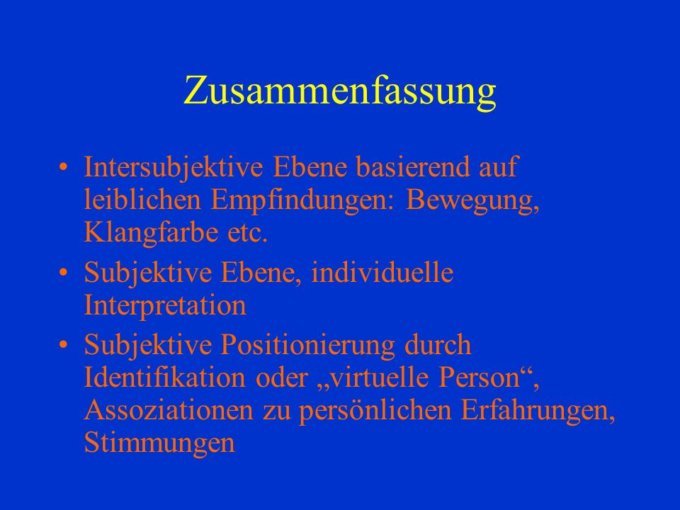Zusammenfassung Intersubjektive Ebene basierend auf leiblichen Empfindungen: Bewegung, Klangfarbe etc.